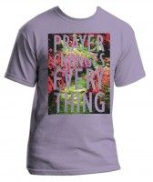 Prayer Changes Everything - Flower Garden - Christian Tee - Orchid - Assorted Colors!! In Traditional and Women styles!! Get them at www.peacebewithu.com and spread the Gospel! Jesus Loves You!! www.peacebewithu.com