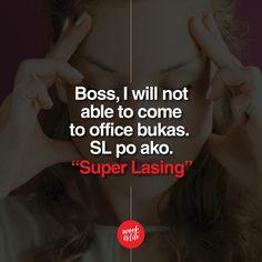 Work is Lyf kuno Hugot Quotes Tagalog, Tagalog Qoutes, Hugot Lines Tagalog, Patama Quotes, Sarcasm Quotes, Funny Qoutes, Sarcasm Humor, Jokes Quotes, Life Quotes