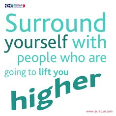 Surround yourself with people who are going to lift you higher #iloverecruitment #recruitment www.rec-irp.uk.com