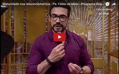 Padre Fábio de Melo - Maturidade nos relacionamentos - Momento de Oração e Fé