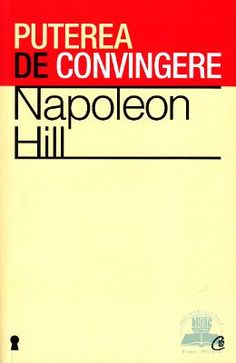 Puterea de convingere ed.2012 - Napoleon Hill Economic Times, Real Madrid, My Books, Things I Want, Advice, Reading, Vatican, Napoleon, Napoleon Hill