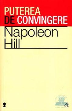 Puterea de convingere ed.2012 - Napoleon Hill