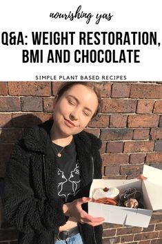 Q&A: Weight restoration, BMI and Chocolate - Nourishing Yas