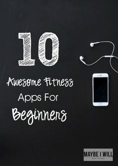 10 Awesome Fitness Apps For Beginners