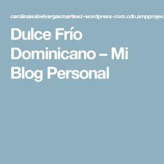 Dulce Frío Dominicano – Mi Blog Personal