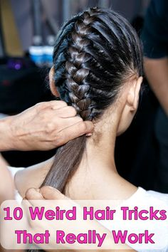 Amazing Hair Tricks That Work Wonders