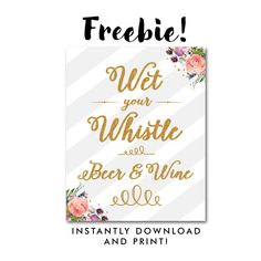 Free Wedding Sign - Wet Your Whistle Beer and Wine - Gray Gold Glitter Floral Flowers Watercolor Instant Download Printable
