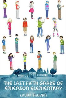 Great Kid Books: The Last Fifth Grade of Emerson Elementary, by Laura Shovan -- story full of distinct voices (ages 9-12)