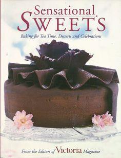 Sensational Sweets Baking Cookbook Dessert Celebrations from Victoria Magazine Baking Cookbooks, Victoria Magazine, Holiday Baking, Great Recipes, Tea Time, Celebrations, Brunch, Sweets, Cook Books