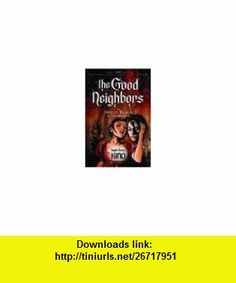 Good Neighbors Gn Vol 3 Kind Holly Black, Ted Naifeh ,   ,  , ASIN: B005XG1OCY , tutorials , pdf , ebook , torrent , downloads , rapidshare , filesonic , hotfile , megaupload , fileserve