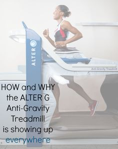 How and why the ALTER G Anti-Gravity treadmill is showing up everywhere