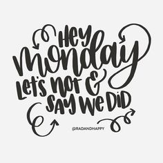 Hey Monday...  #radandhappylettering by radandhappy
