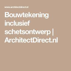 Bouwtekening inclusief schetsontwerp | ArchitectDirect.nl