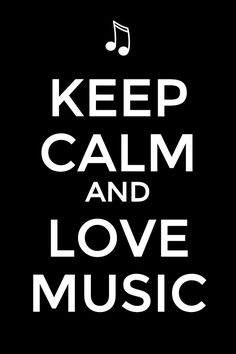 I'm keeping calm, and I'm loving music just a little more every day.