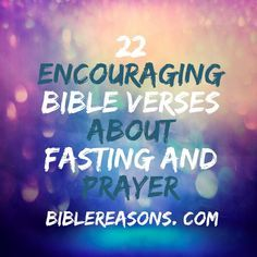 22 Encouraging Bible Verses About Fasting And Prayer. There is no such thing as a fast without prayer. It is just going hungry and you're accomplishing nothing at all. #bibleverses