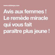 Avis aux femmes ! Le remède miracle qui vous fait paraître plus jeune !