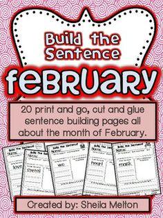 20 Build the Sentence printable activities using words and themes all about February! These are ready for you to print and go! Themes include Valentine's Day, candy hearts, chocolate, Groundhog Day, Mardi Gras, Washington, Lincoln and Presidents Day. These February  printables are perfect for morning work, small group, centers, individual practice, sub plans or early finishers. #buildthesentence #february #education #tpt #teacherspayteachers #sheilamelton #valentinesday