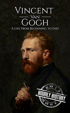 Vincent van Gogh: A Life From Beginning to End by Hourly ... https://www.amazon.com/dp/B07BFW6M1G/ref=cm_sw_r_pi_dp_U_x_MdPRAbB8WKC8Q