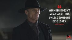 Man In Black: Winning doesn't mean anything unless someone else loses.  More on: http://www.magicalquote.com/series/westworld/ #ManInBlack #Westworld