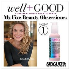Well & Good. My 5 Beauty Obsessions: Sir Activ™+ came in at #1! Thanks Sarah Dubbledam!!