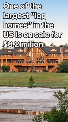 One of the largest 'log homes' in the US is on sale for $8.2 million and just got a price cut