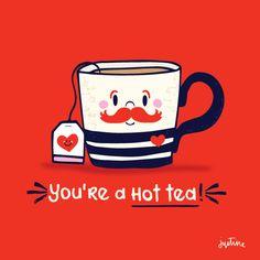 You're a Hot Tea! @missjussymo