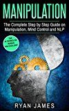 Free Kindle Book -   Manipulation: The Complete Step by Step Guide on Manipulation, Mind Control and NLP (Manipulation Series  Book 3) Check more at http://www.free-kindle-books-4u.com/education-teachingfree-manipulation-the-complete-step-by-step-guide-on-manipulation-mind-control-and-nlp-manipulation-series-book-3/
