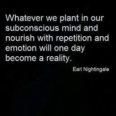 Whatever we plant in our subconscious mind and nourish with repetition and emotion will one day become a reality. That goes for positive thoughts and feelings…as well as the negative. Thoughts And Feelings, Positive Thoughts, Positive Quotes, Motivational Quotes, Inspirational Quotes, Positive Changes, Positive Mindset, Negative Thoughts, Positive Life