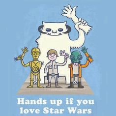 Hands up if you love Star Wars. Star Wars Art Illustration.