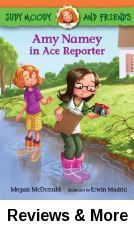 Amy Namey in Ace Reporter by Megan McDonald | Amy Namey, Ace Reporter, is on the hunt for a good news story. But not a lot happens in the town of Frog Neck Lake. So what's a budding reporter to do? Team up with Judy Moody! With Judy along to sniff out a story, anything can happen. Like maybe a close encounter with the famed Great Virginia Sea Serpent, Taboo! Are Amy and Judy about to stumble upon the scoop of the century?