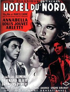 Hôtel du Nord : You want to explore the infamous Paris of the and the Canal Saint-Martin. Directed by Marcel Carné. Old Movie Posters, Classic Movie Posters, Cinema Posters, Movies 2019, Old Movies, Indie Movies, Jean Pierre Aumont, Marcel, Film Mythique