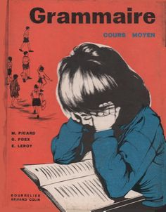 Picard, Foex, Leroy, Grammaire, Cours Moyen (1962) Adorable Petite Fille, French Education, France, Comprehension, Memes, Movie Posters, Saint, Learn French, Textbook