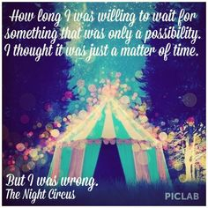 This book...thisss book Quote from The Night Circus