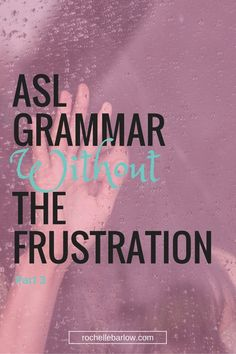 ASL Grammar Without The Frustration Part 1 - video, pdf, practice groups and other articles Learn Sign Language, Second Language, Foreign Language, Asl Videos, Asl Interpreter, Learn To Sign, Braille, Asl Signs, Learning Asl