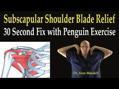 Subscapular Shoulder Blade Relief Second Fix with Penguin Exercise) - Dr Mandell Neck And Shoulder Exercises, Posture Exercises, Shoulder Injuries, Neck And Shoulder Pain, Neck And Back Pain, Shoulder Workout, Subscapularis Muscle, Shoulder Problem, Neck Pain Relief