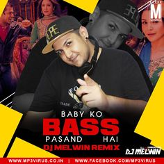 Baby Ko Bass Pasand Hai - DJ Melwin Remix Latest Song, Baby Ko Bass Pasand Hai…