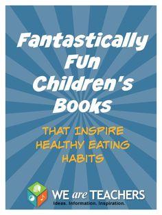11 Fantastically Fun Children's Books That Teach Healthy Eating Habits - WeAreTeachers Vegetable Nutrition, Kids Nutrition, Nutrition Activities, We Are Teachers, Healthy Groceries, Healthy Eating Habits, Nutrition Information, Healthy Kids, Childrens Books