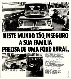 1970 Ford Rural - in Portuguese for Brazil Ford Rural, Rural Willys, Jeep 4x4, Jeep Willys, Old Ads, Modified Cars, Ford Trucks, Chevrolet Logo, Volkswagen