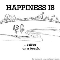 Happiness #354: Happiness is coffee on a beach.