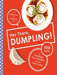 ... for Dumplings, Buns, Noodles, and Other Asian Treats by Kenny Lao