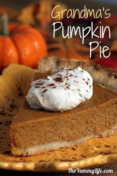 Grandma's Pumpkin Pie. A simple, classic recipe. www.theyummylife.com/Pumpkin_Pie