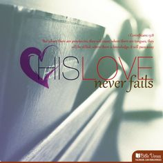 Your Love never fails, it never gives up, It never runs out on me... :)))