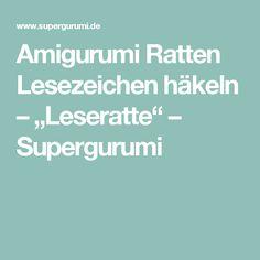 """Amigurumi Ratten Lesezeichen häkeln – """"Leseratte"""" – Supergurumi"""