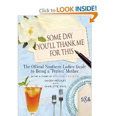 Every southern mother, or daughter of one, needs this book next to their bed:)