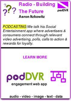 #PODCASTING #PODCAST  Radio - Building The Future    Aaron Itzkowitz    READ:  https://podDVR.COM/?c=3f68d56c-1497-8404-58dd-04ca08c81c4b