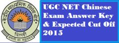 UGC NET Dec 2015 Chinese Answer Key / Expected Cut Off is available for candidates. Download Paper wise Solution Key. CBSE will soon release Result.