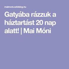 Gatyába rázzuk a háztartást 20 nap alatt! | Mai Móni