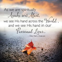 I can be spiritually alert through consistent and sincere prayer and scripture study.