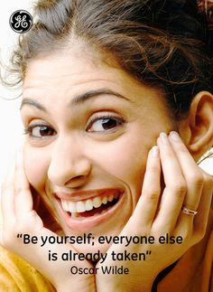 Be yourself; everyone else is already taken. #GEHealthcare #Quotes