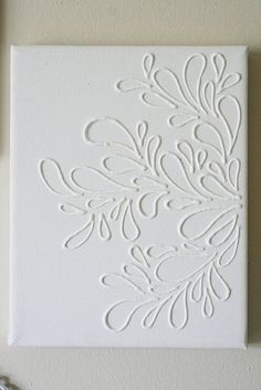Some pinners are saying this is white glue on canvas but it's actually puff paint. Regardless, I like the concept.